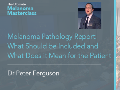 Melanoma Pathology Report: What Should be Included and What Does it Mean for the Patient | 9 min