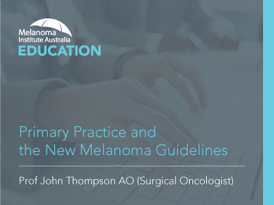 Primary Practice & the New Melanoma Guidelines | 60 min | RACGP & ACRRM Accredited