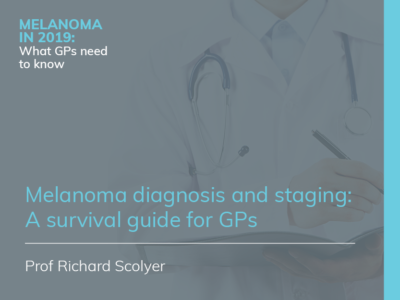 Melanoma diagnosis and staging: A survival guide for GPs | RACGP | 25 min