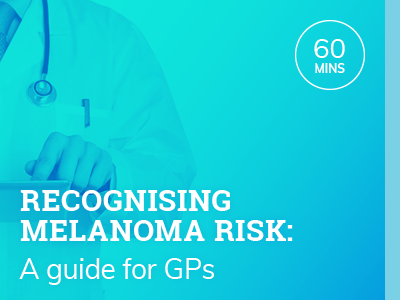 Recognising melanoma risk: A guide for GPs | RACGP & ACRRM Accredited | 1hr
