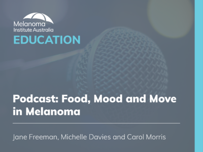 Food, Mood and Move in Melanoma |  68 mins