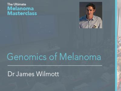 Genomics of Melanoma | 9 mins