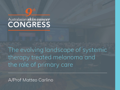 The evolving landscape of systemic therapy treated melanoma and the role of primary care | 26 min