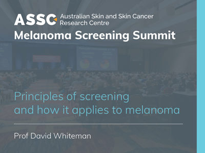 Principles of screening and how it applies to melanoma | 17 min