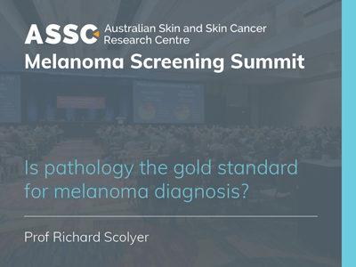 Is pathology the gold standard for melanoma diagnosis? | 15 min